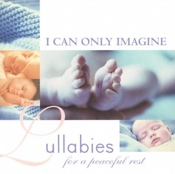 I Can Only Imagine - Lullabies For A Peaceful Rest by Mercy Me / Simply Kids