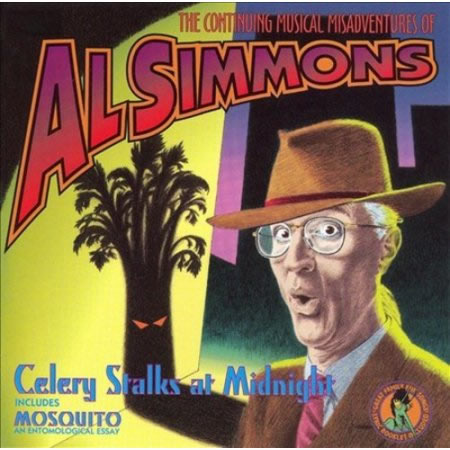 Al Simmons Celery Stalks At Midnight - The Continuing Musical Adventure