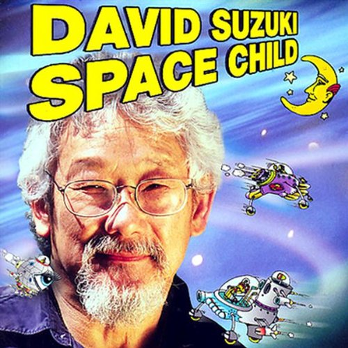 Space Child by David Suzuki