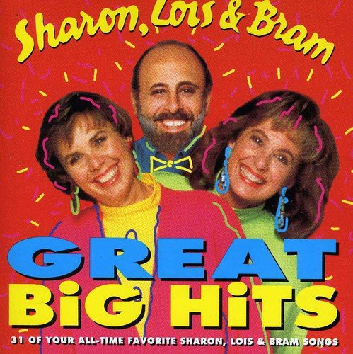 Great Big Hits Volume 1 - 31 Of Your All-time Favorite Sharon, Lois & Bram Songs Sharon, Lois & Bram