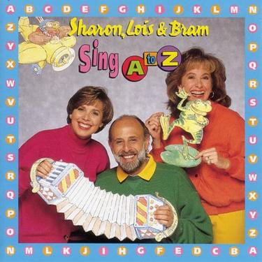 Sing A To Z Sharon, Lois & Bram