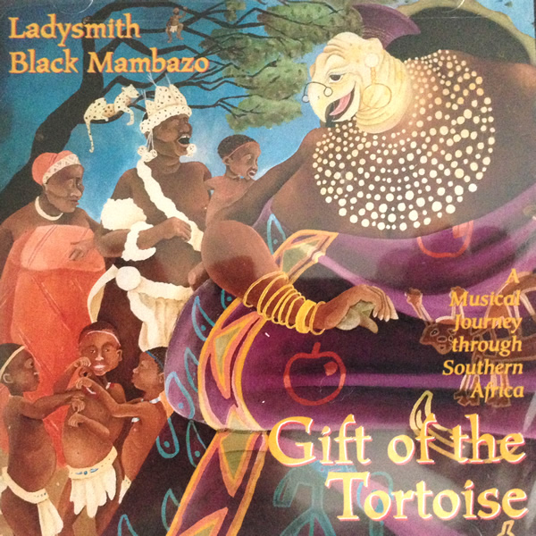 Gift Of The Tortoise - Musical Journey Through Southern Africa by Ladysmith Black Mambazo