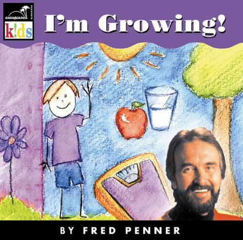 I'm Growing Fred Penner