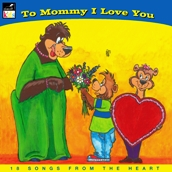 To Mommy, I Love You by Various Artists