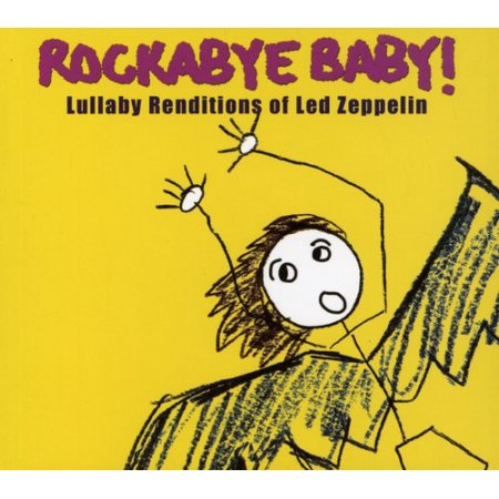 Rockabye Baby! Lullaby Renditions Of Led Zeppelin by Rockabye Baby