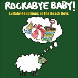 Rockabye Baby! Lullaby Renditions Of The Beach Boys by Rockabye Baby