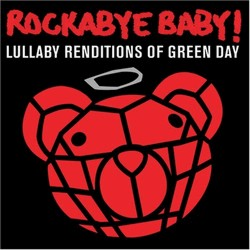 Rockabye Baby! Lullaby Renditions Of Green Day by Rockabye Baby