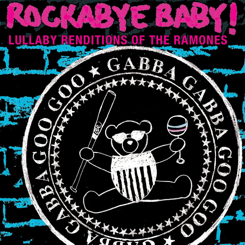 Rockabye Baby! Lullaby Renditions Of The Ramones by Rockabye Baby