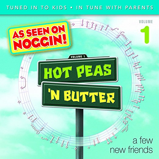 Hot Peas 'n Butter, Volume 1, 'a Few New Friends' by Hot Peas 'n Butter