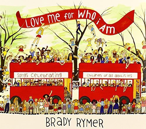 Love Me For Who I Am by Brady Rymer