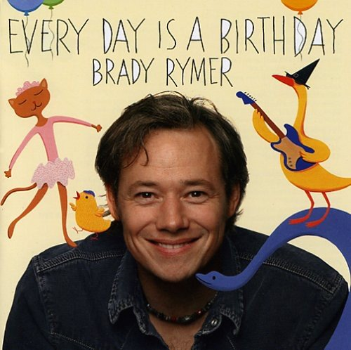 Brady Rymer Every Day Is A Birthday