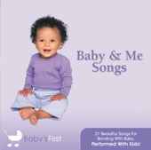21 Baby & Me Songs - Beautiful Melodies For Bonding With Baby by Baby's First