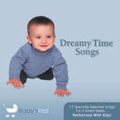 Dreamy Time Songs - 17 Specially Selected Melodies For A Sweet Sleep Baby's First