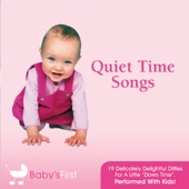 Quiet Time Songs - 19 Delicately Delightful Ditties For A Little Down Time by Baby's First