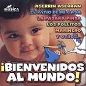 Baby's First Songs In Spanish: Bienvenidos Al Mundo by Various Artists