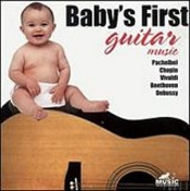Guitar Music For The Developing Mind by Baby's First