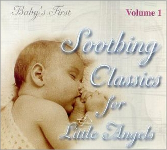Soothing Classics For Little Angels, Vol 1 by Baby's First