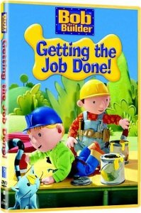 Getting The Job Done by Bob The Builder