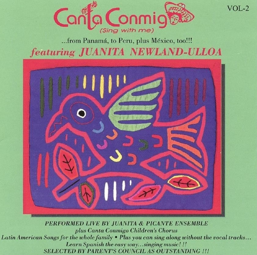 Canta Conmigo (sing With Me) - Volume 2, From Panama To Peru, Plus Mexico, Too! by Juanita Newland Ulloa