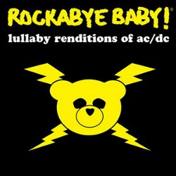 Rockabye Baby! Lullaby Renditions Of Ac/dc by Rockabye Baby