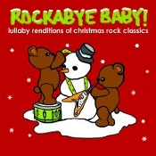 Rockabye Baby! Lullaby Renditions Of Christmas Rock Classics Rockabye Baby