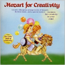Mozart For Creativity  - Bluegrass Arrangements Of Mozart's Liveliest Music + (creativity Booklet) by Gerald Jae Markoe