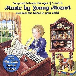 Music By Young Mozart  + The Little Book Of Talent by Gerald Jae Markoe