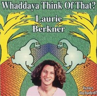 Whaddaya Think Of That? by Laurie Berkner