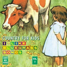 Country For Kids Volume 2 - I Like Bluegrass Songs Country Music Heritage