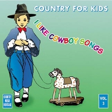 Country For Kids Volume 3 - I Like Cowboy  Songs Country Music Heritage