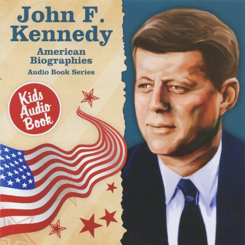 American Biographies: John F. Kennedy by Various Artists