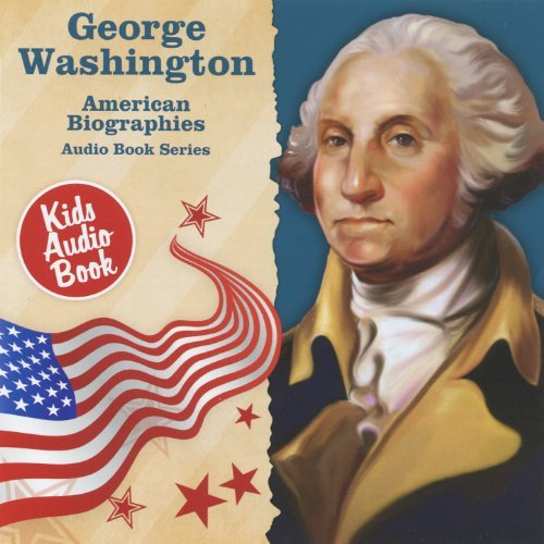 American Biographies: George Washington by Various Artists