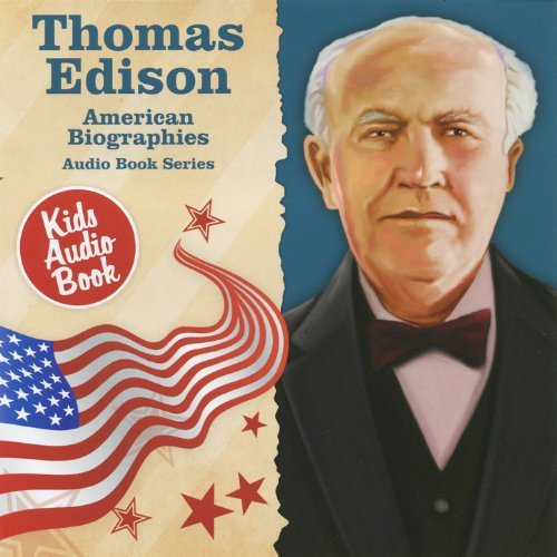 American Biographies: Thomas Edison Audio Book Series