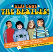 Kids Love The Beatles - A Kids Tribute To The Beatles by Mega Kids