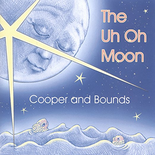 The Uh Oh Moon by Cooper And Bounds