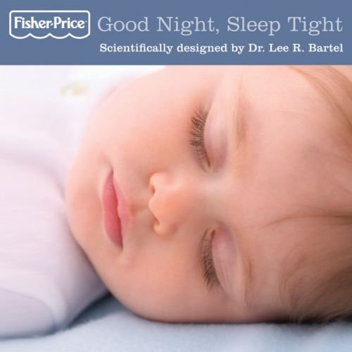 Good Night, Sleep Tight - Music To Soothe Your Baby To Sleep