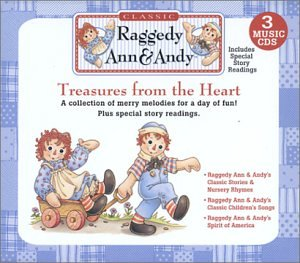 Raggedy Ann & Andy Classic - Treasures From The Heart 3 Cd Box Set by Raggedy Ann & Andy