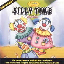 Silly Time Classics by Various Artists