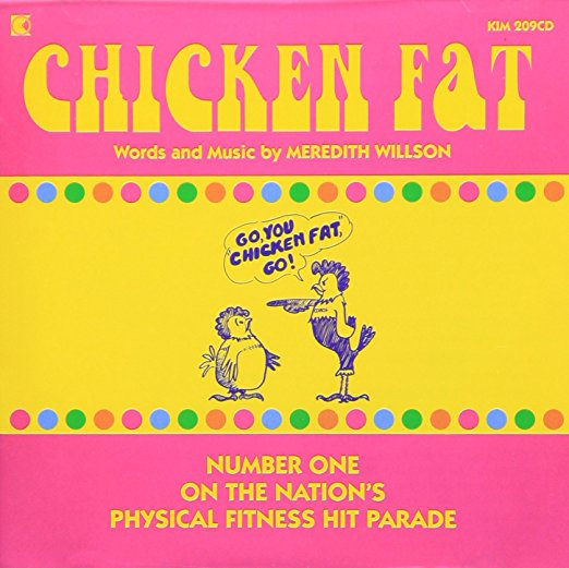 Meredith Willson Chicken Fat Song Cd- Go You Chicken Fat, Go!