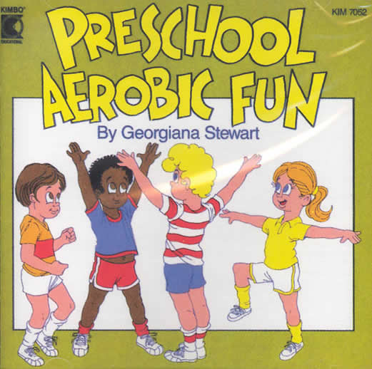 Georgiana Stewart Preschool Aerobic Fun - Fitness Songs And Activities