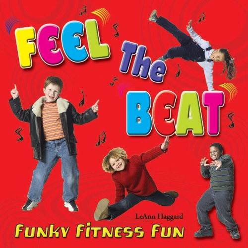 Feel The Beat And Move Your Feet - Funky Fitness Fun Music Leann Haggard