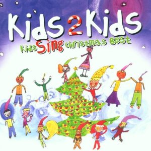 Kids Sing Christmas Best by Kids2kids