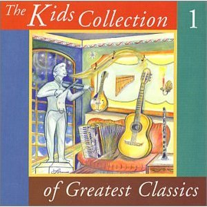 Kids Collection Of Greatest Classics Volume 1 by Various Artists