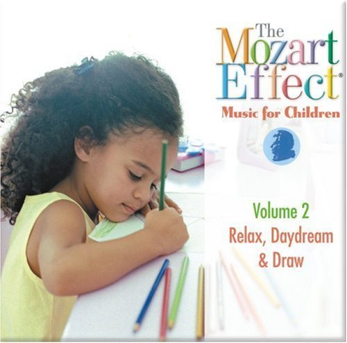 Mozart Effect Music For Children, Volume 2: Relax, Daydream, & Draw Cd by Don Campbell