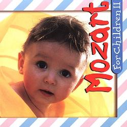 Mozart For Children Two - Music For Kids by Mozart