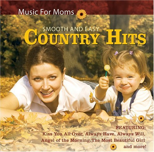 Smooth And Easy Country Hits - Music For Moms 14 Tracks Various Artists