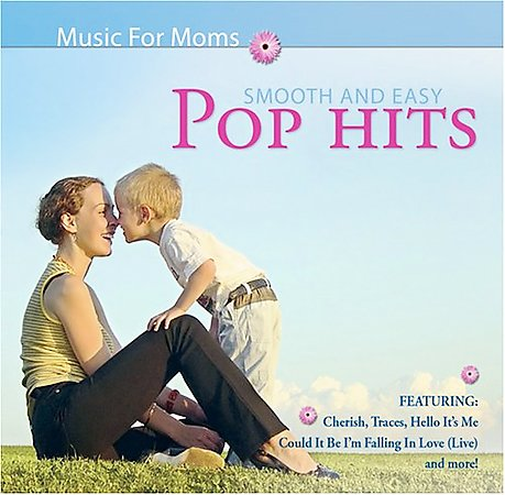 Smooth And Easy Pop Hits - Music For Moms Various Artists