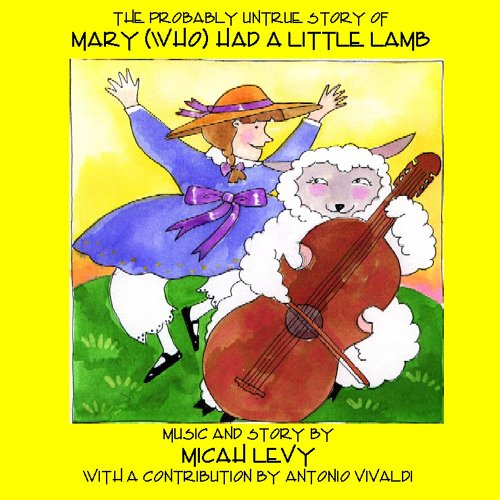The Probably Untrue Story Of Mary (who) Had A Little Lamb by Micah Levy