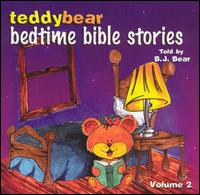 Teddy Bear Bedtime Bible Stories, Volume 2, Told By B.j. Bear