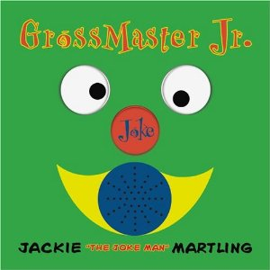"Gross Master Jr: Jokes For Kids  Ages 12-16 by Jackie ""the Joke Man"" Martling"